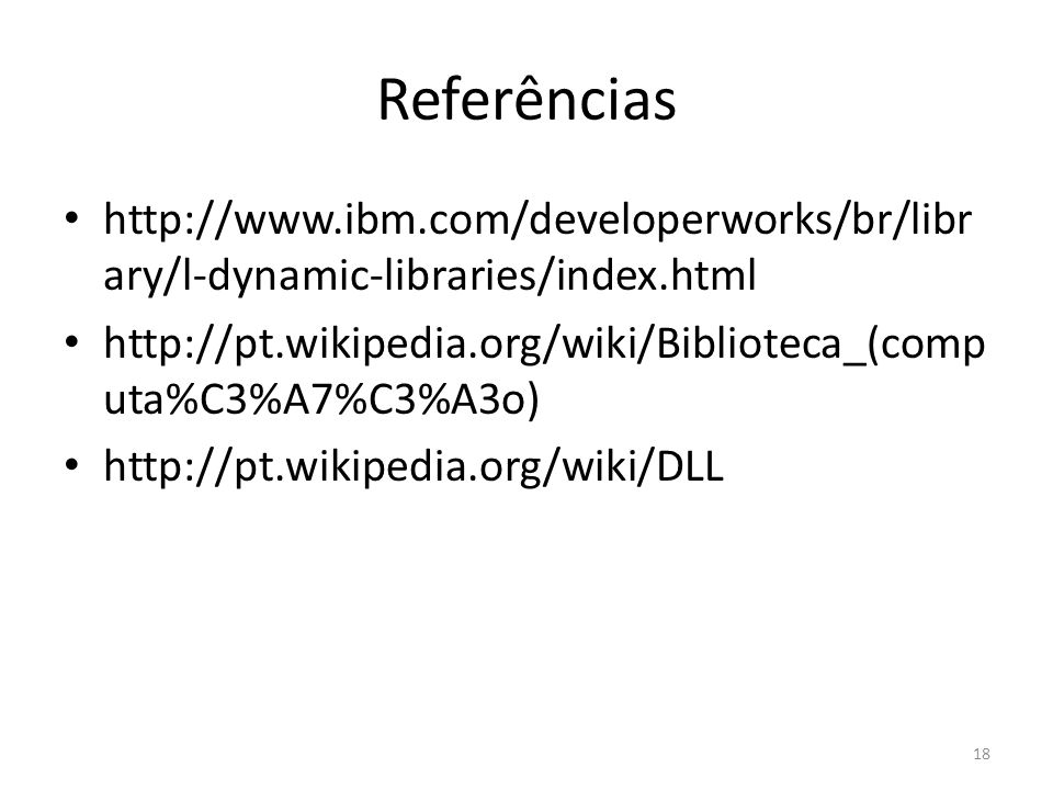 Referências   ary/l-dynamic-libraries/index.html   uta%C3%A7%C3%A3o)   18