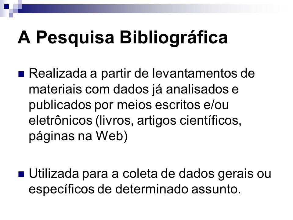 A Pesquisa Bibliográfica Realizada a partir de levantamentos de materiais com dados já analisados e publicados por meios escritos e/ou eletrônicos (li