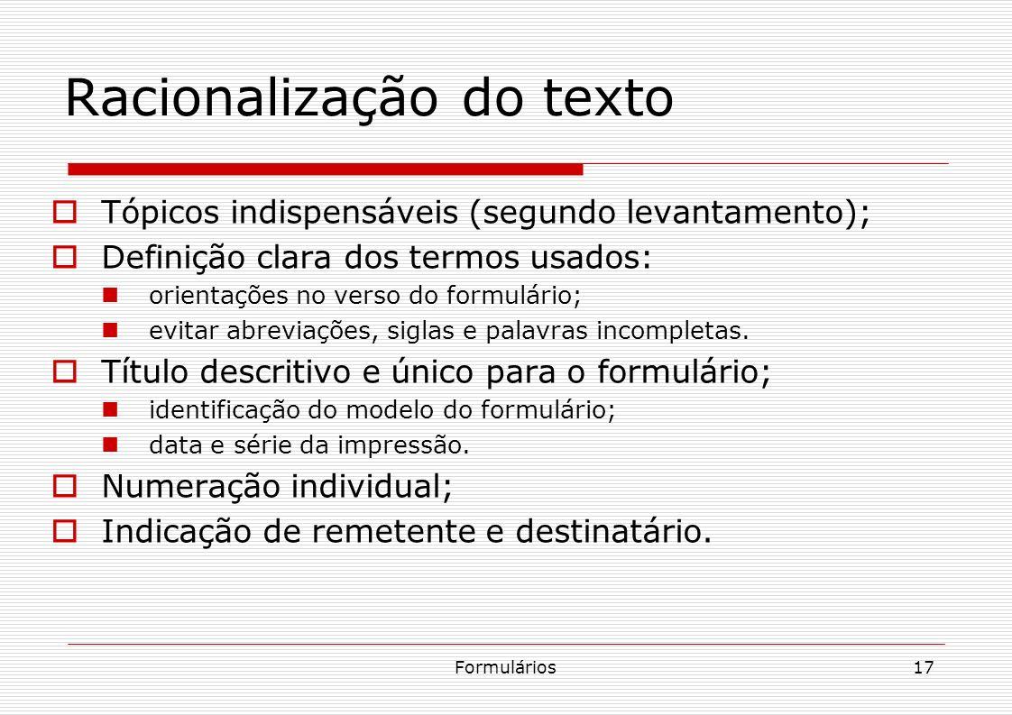 Formulários17 Racionalização do texto Tópicos indispensáveis (segundo levantamento); Definição clara dos termos usados: orientações no verso do formul