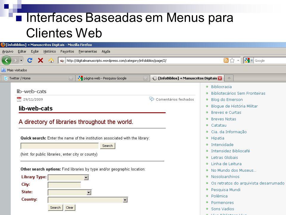 Interfaces do SGBD Interfaces Baseadas em Menus para Clientes Web Interface baseada em formulários Interface Gráfica para os usuários Interfaces de Li