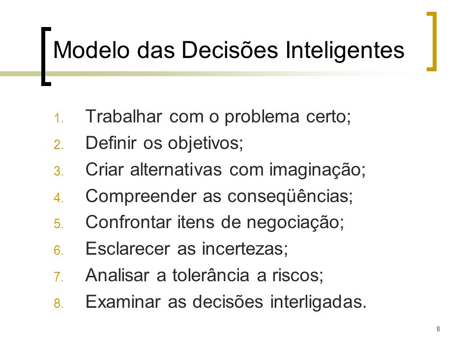 9 Conceito de Decisão A organização é um sistema de decisões em que cada pessoa participa consciente e racionalmente.