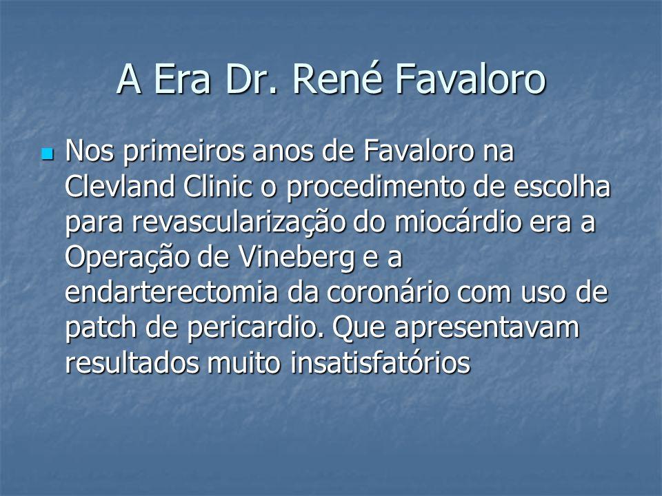 Nos primeiros anos de Favaloro na Clevland Clinic o procedimento de escolha para revascularização do miocárdio era a Operação de Vineberg e a endarter