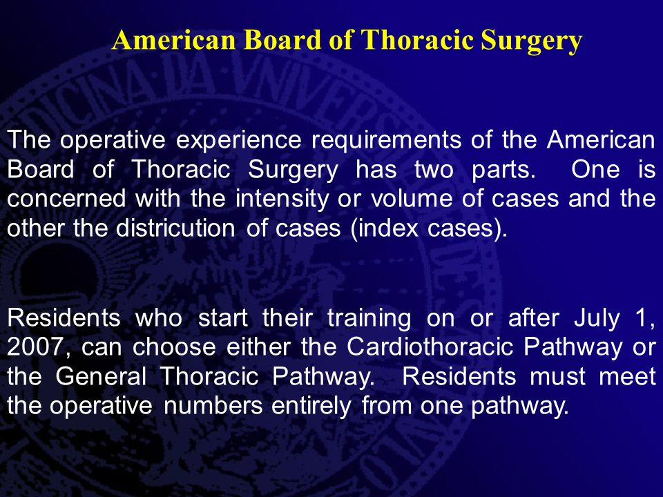The operative experience requirements of the American Board of Thoracic Surgery has two parts.