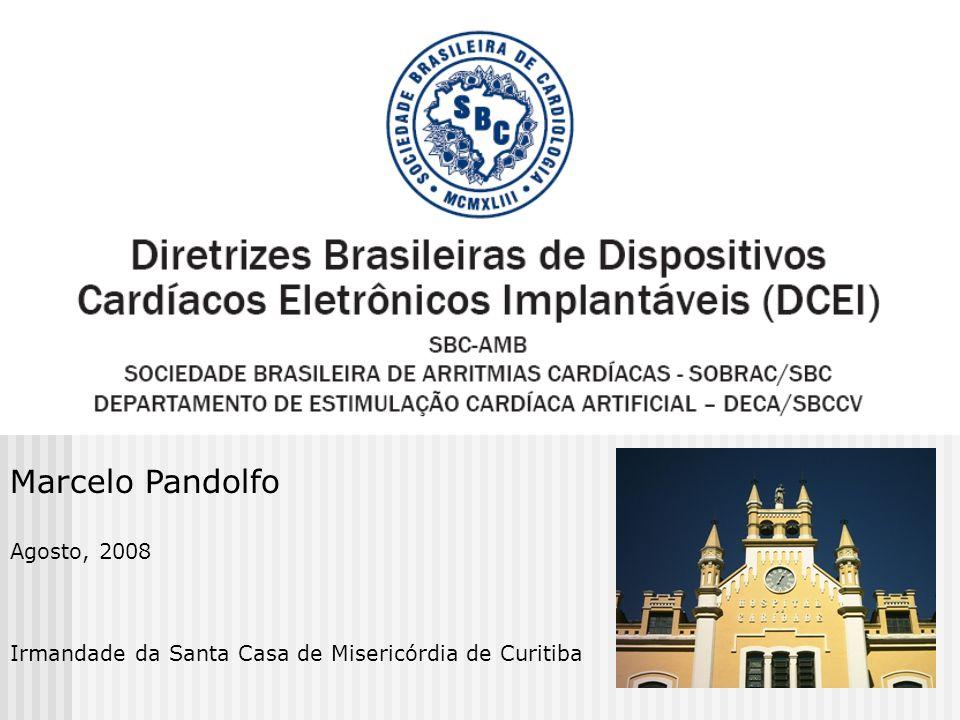 Marcelo Pandolfo Agosto, 2008 Irmandade da Santa Casa de Misericórdia de Curitiba