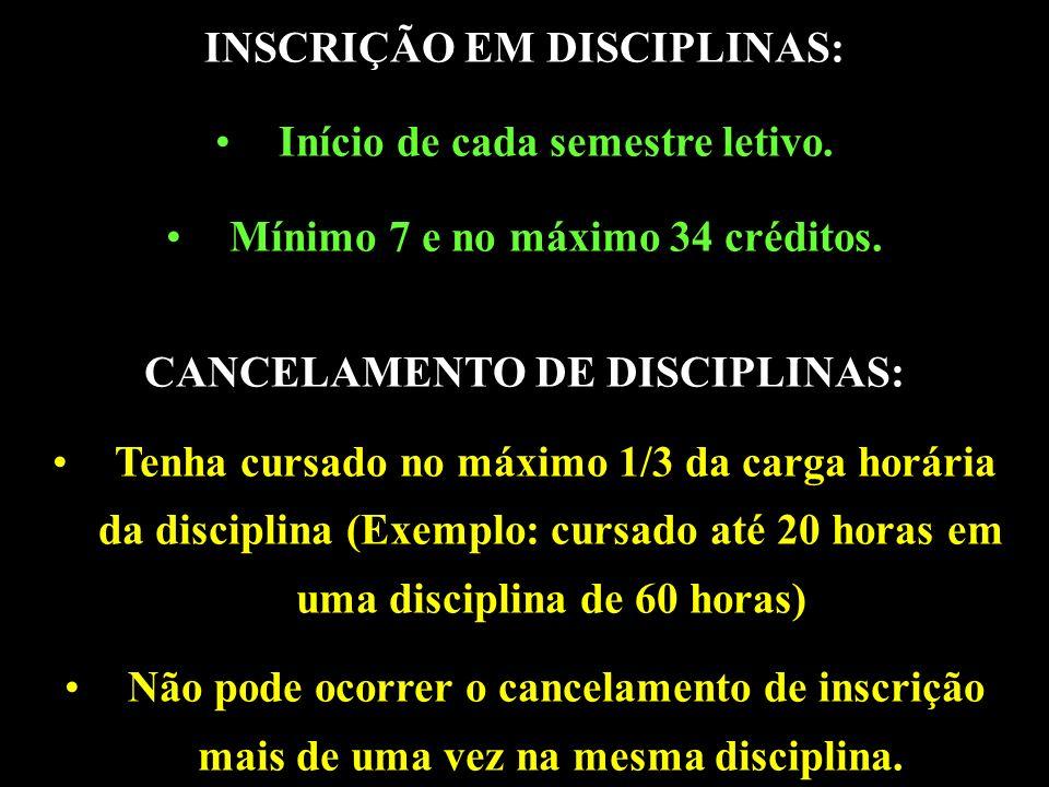 INSCRIÇÃO EM DISCIPLINAS: Início de cada semestre letivo.