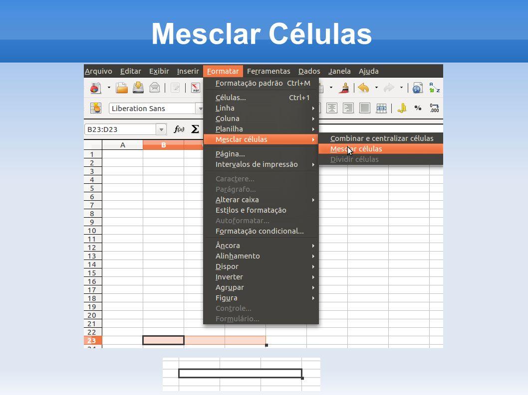 Fórmulas As fórmulas e valores incluídos nas células aparecerão na Barra de Fórmulas, onde também poderão ser modificados.