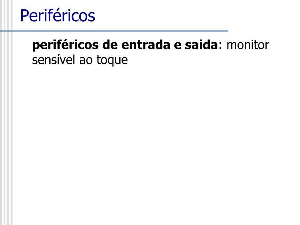 Periféricos periféricos de entrada e saida: monitor sensível ao toque