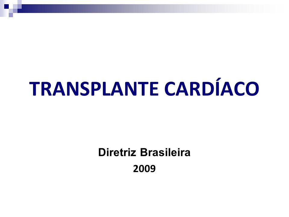 TRANSPLANTE CARDÍACO Diretriz Brasileira 2009