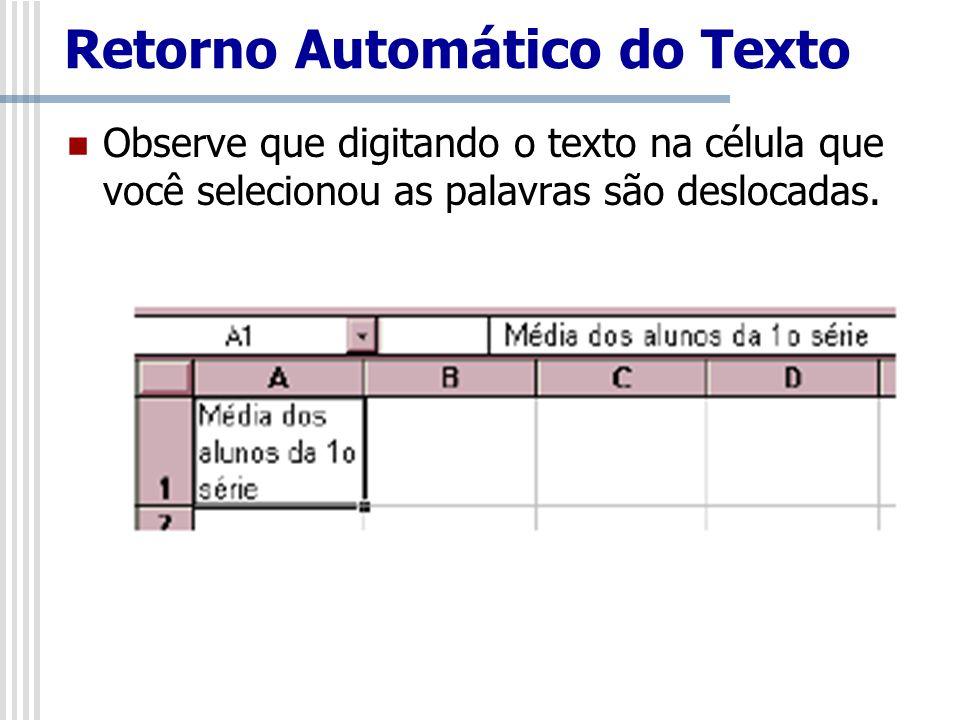 Observe que digitando o texto na célula que você selecionou as palavras são deslocadas.