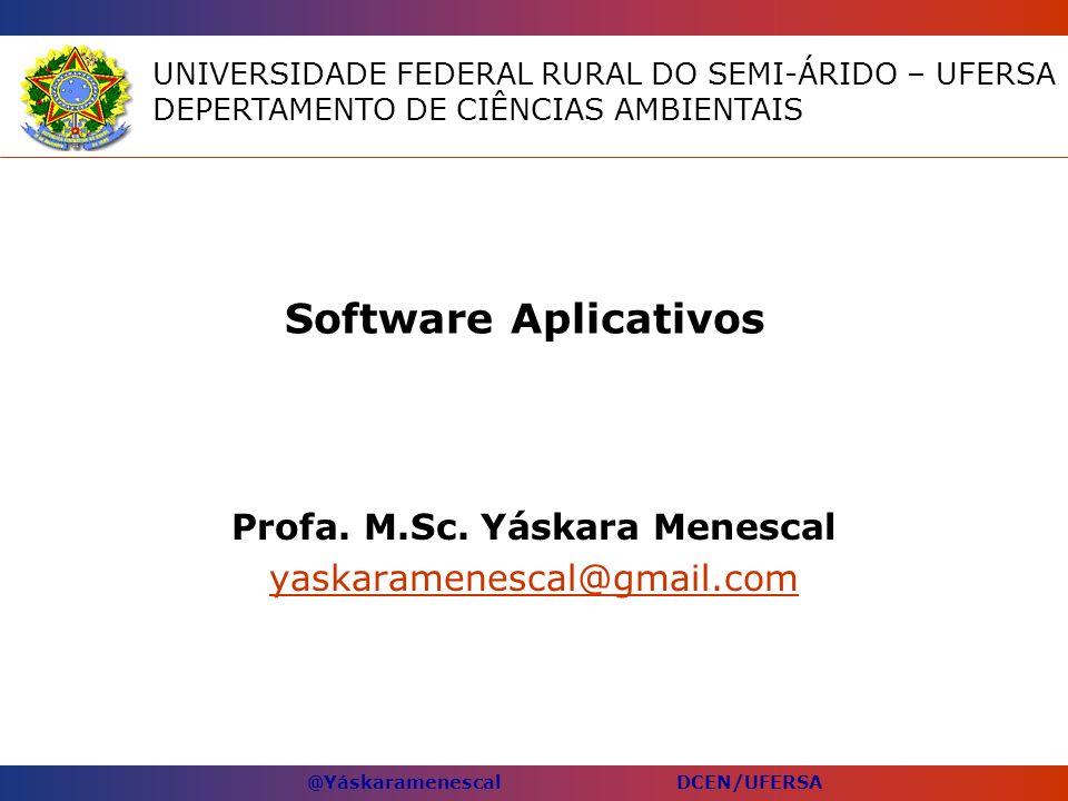 @Yáskaramenescal DCEN/UFERSA Software Aplicativos Profa.