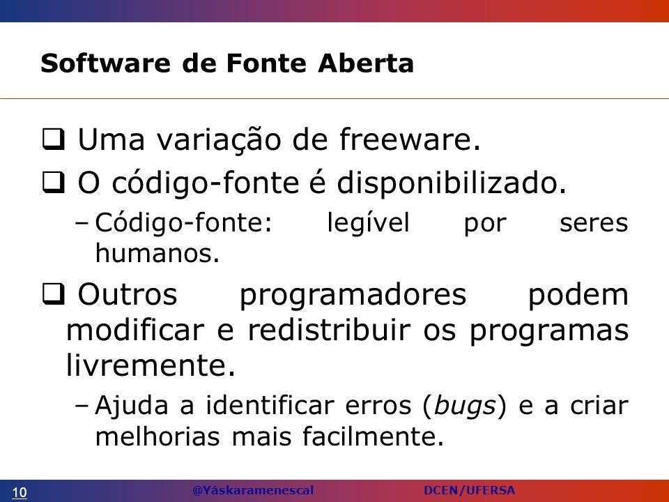 @Yáskaramenescal DCEN/UFERSA Software de Fonte Aberta Uma variação de freeware.