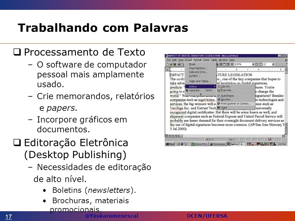 @Yáskaramenescal DCEN/UFERSA Trabalhando com Palavras Processamento de Texto –O software de computador pessoal mais amplamente usado.