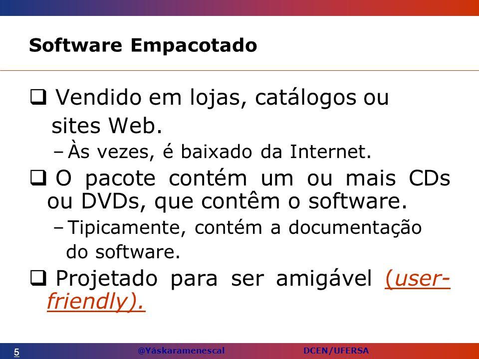 @Yáskaramenescal DCEN/UFERSA Software Empacotado Vendido em lojas, catálogos ou sites Web.