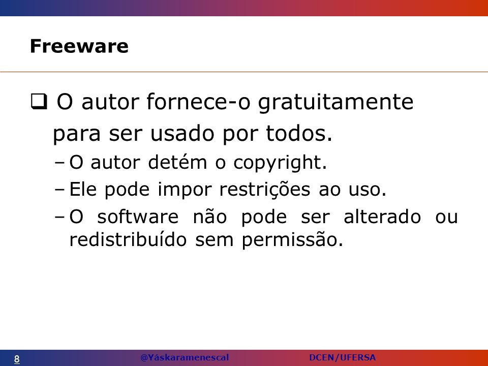 @Yáskaramenescal DCEN/UFERSA Freeware O autor fornece-o gratuitamente para ser usado por todos.