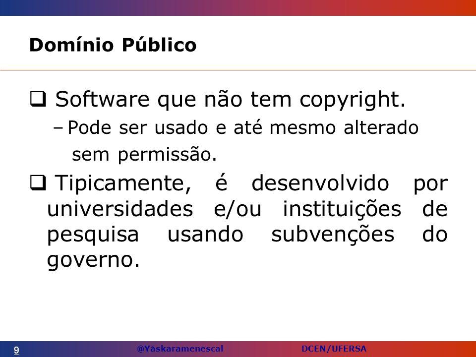 @Yáskaramenescal DCEN/UFERSA Domínio Público Software que não tem copyright.