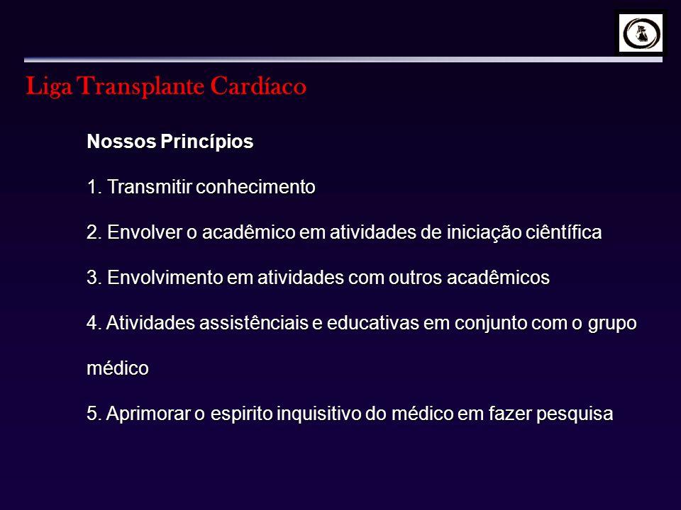 Nossos Princípios 1. Transmitir conhecimento 2. Envolver o acadêmico em atividades de iniciação ciêntífica 3. Envolvimento em atividades com outros ac