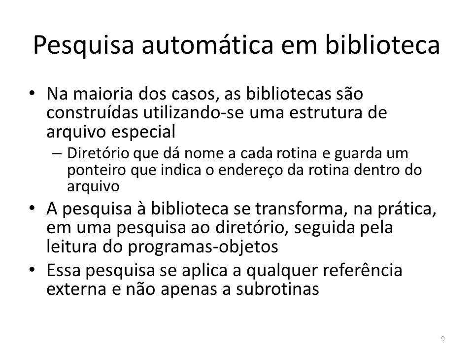 Pesquisa automática em biblioteca Na maioria dos casos, as bibliotecas são construídas utilizando-se uma estrutura de arquivo especial – Diretório que