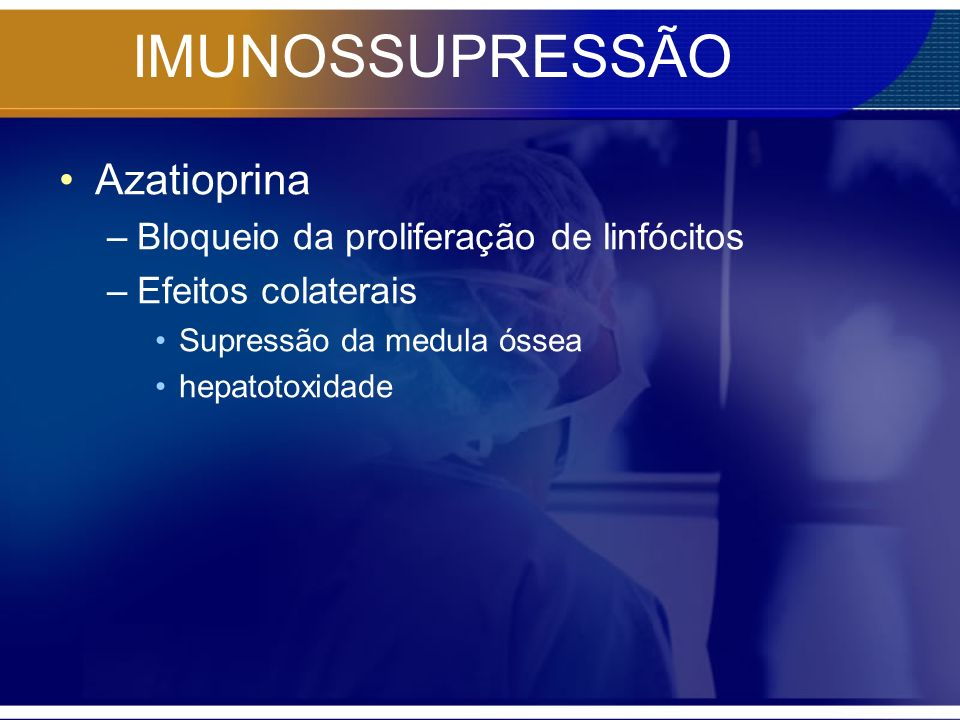 IMUNOSSUPRESSÃO Metilprednisolona –Indução terapêutica –Rejeição aguda / moderada a severa