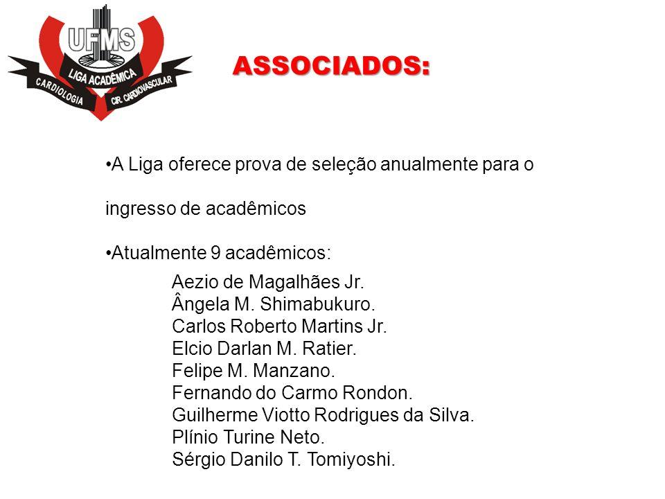 ASSOCIADOS: A Liga oferece prova de seleção anualmente para o ingresso de acadêmicos Atualmente 9 acadêmicos: Aezio de Magalhães Jr. Ângela M. Shimabu