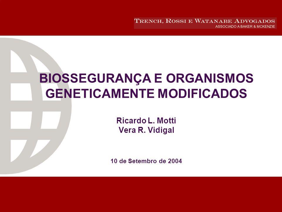 BIOSSEGURANÇA E ORGANISMOS GENETICAMENTE MODIFICADOS Ricardo L.