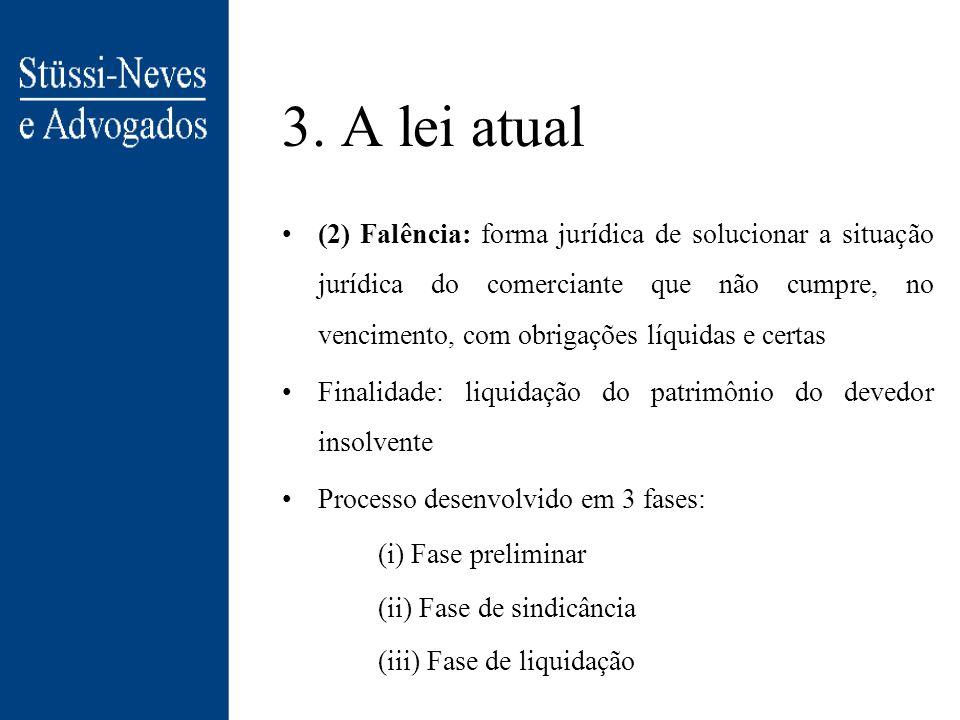 3. A lei atual (1) Concordata: Contrato entre devedor e credores + 3o. não contratante (o Estado-juiz) que visa a reabilitação do devedor em estado te