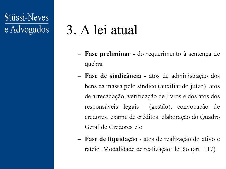 3. A lei atual (2) Falência: forma jurídica de solucionar a situação jurídica do comerciante que não cumpre, no vencimento, com obrigações líquidas e