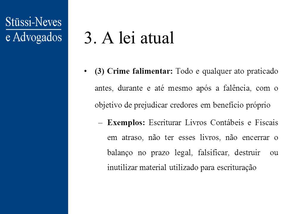 3. A lei atual –Fase preliminar - do requerimento à sentença de quebra –Fase de sindicância - atos de administração dos bens da massa pelo síndico (au