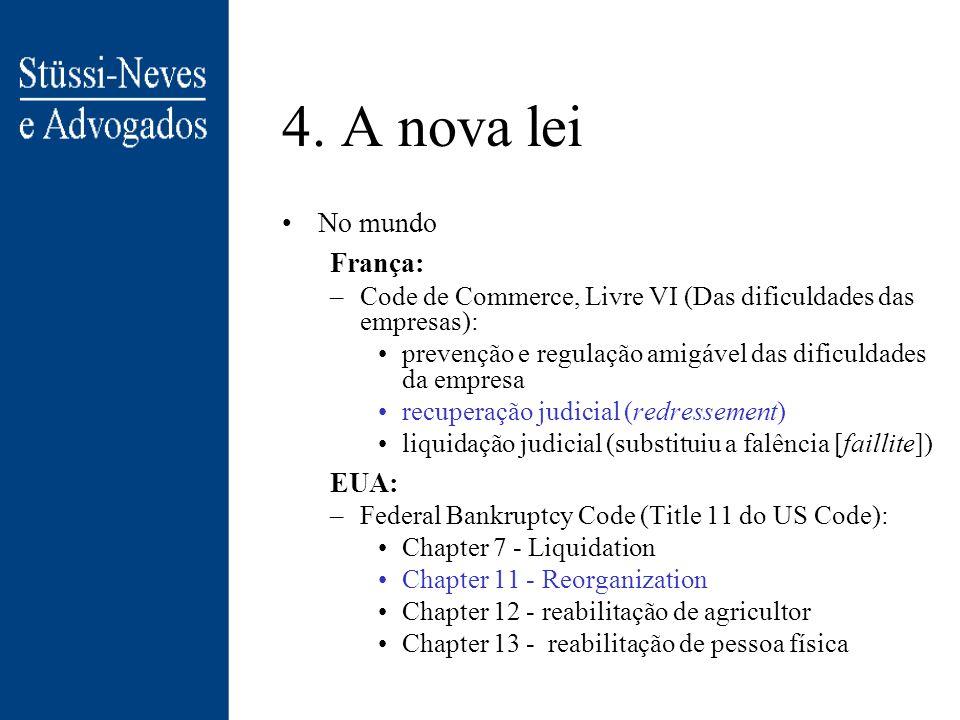 4. A nova lei Noções gerais –Direito falimentar x direito de recuperação –princípio da manutenção da atividade produtiva x finalidade liquidativa. –Em
