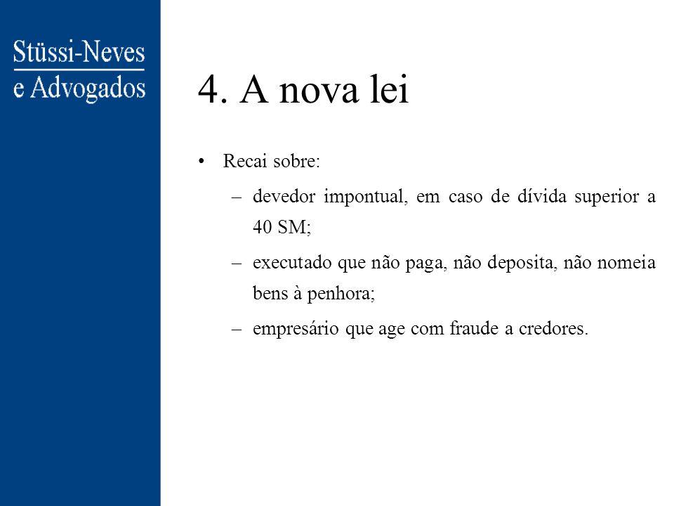 4. A nova lei Falência Mantida na nova lei Mais célere Instituição de valor mínimo (40 SM) Permite-se novas modalidades de venda do ativo (em blocos,