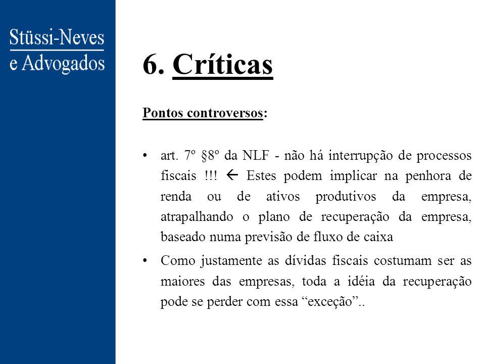 5. Alterações no CTN Algumas alterações importantes: –art. 155-A, § 3º, 4º - afirma que lei específica disporá sobre o parcelamento do crédito tributá