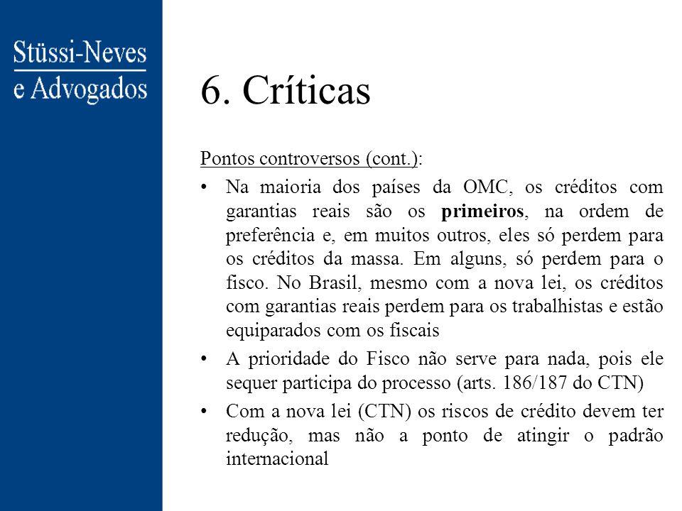 6. Críticas Pontos controversos: art. 7º §8º da NLF - não há interrupção de processos fiscais !!! Estes podem implicar na penhora de renda ou de ativo
