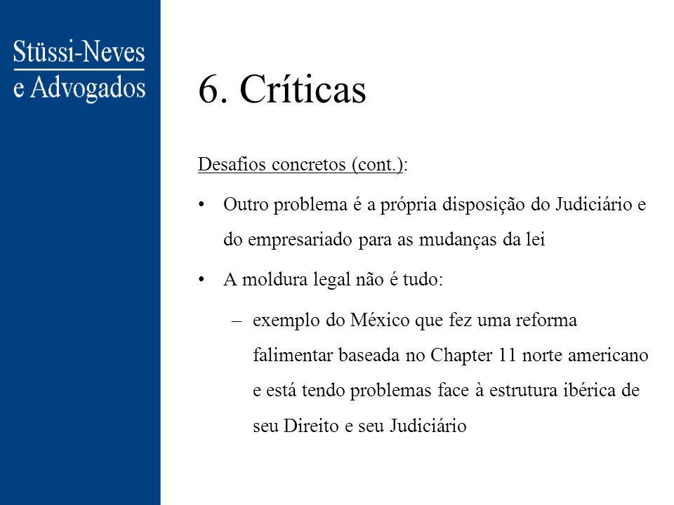 6. Críticas Desafios concretos: As empresas brasileiras de pequeno porte (livro diário/razão) e as micro (livro caixa simplificado), não têm como faze