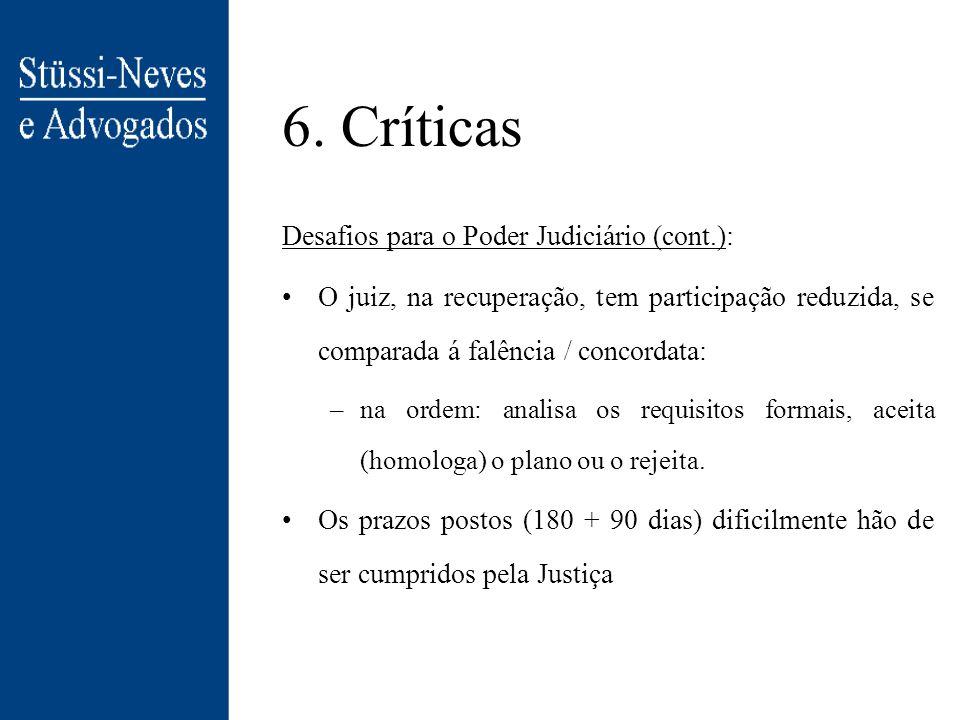 6. Críticas Desafios para o Poder Judiciário: A aplicação no dia-a-dia do Judiciário: –A experiência do juiz se limitará à sua atuação com a concordat
