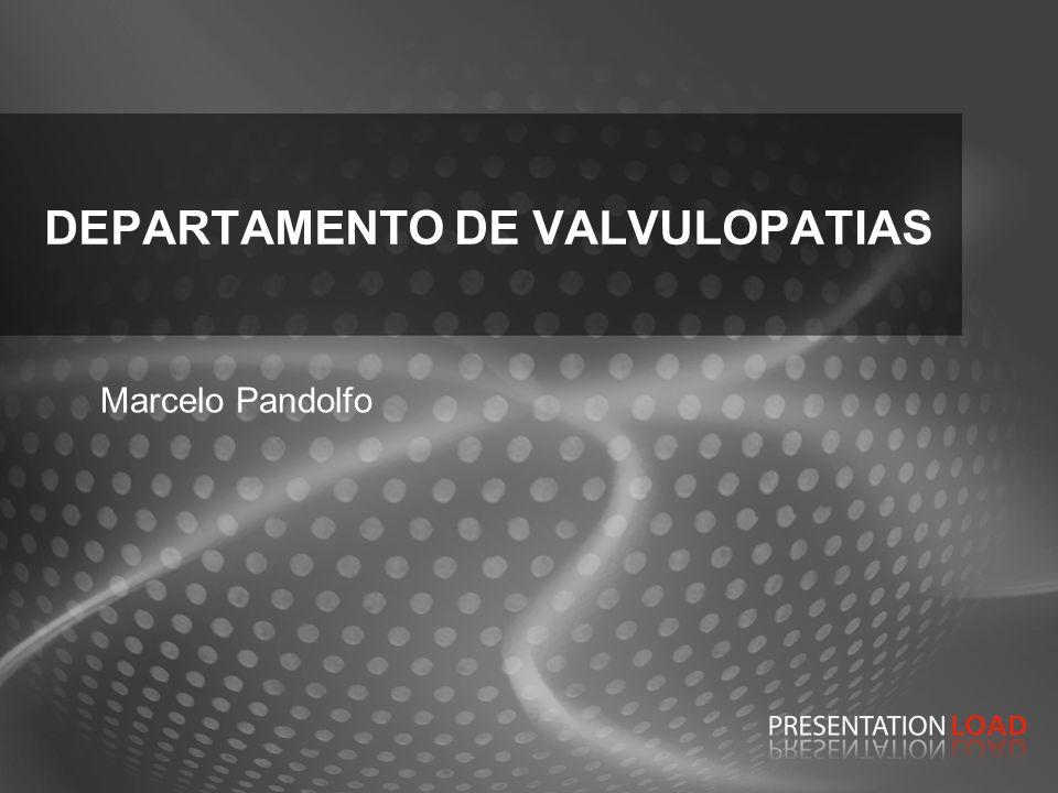 DEPARTAMENTO DE VALVULOPATIAS Marcelo Pandolfo