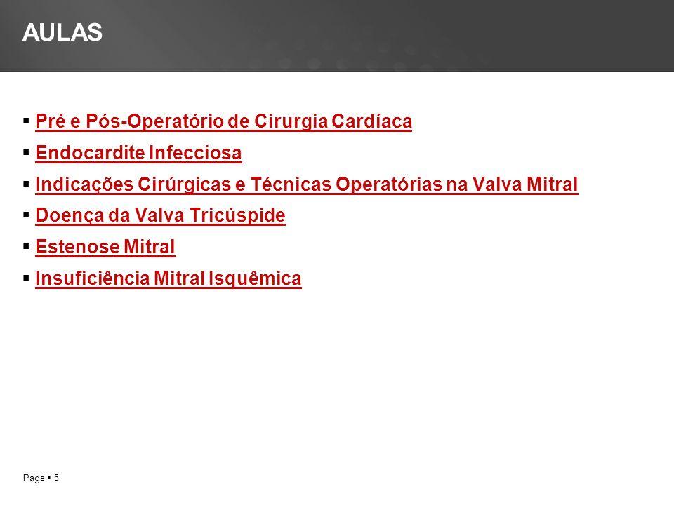 Page 5 AULAS Pré e Pós-Operatório de Cirurgia Cardíaca Endocardite Infecciosa Indicações Cirúrgicas e Técnicas Operatórias na Valva Mitral Doença da Valva Tricúspide Estenose Mitral Insuficiência Mitral Isquêmica