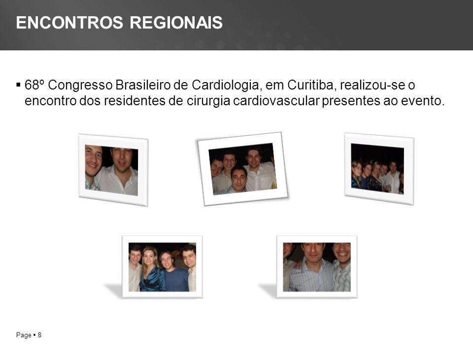 Page 8 ENCONTROS REGIONAIS 68º Congresso Brasileiro de Cardiologia, em Curitiba, realizou-se o encontro dos residentes de cirurgia cardiovascular presentes ao evento.