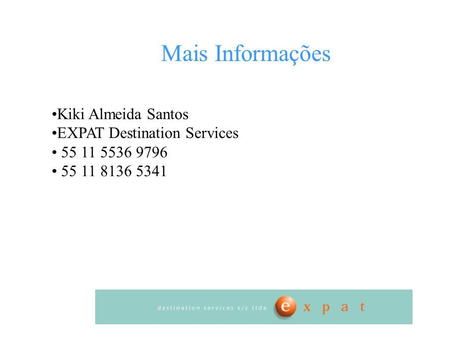Kiki Almeida Santos EXPAT Destination Services 55 11 5536 9796 55 11 8136 5341 Mais Informações