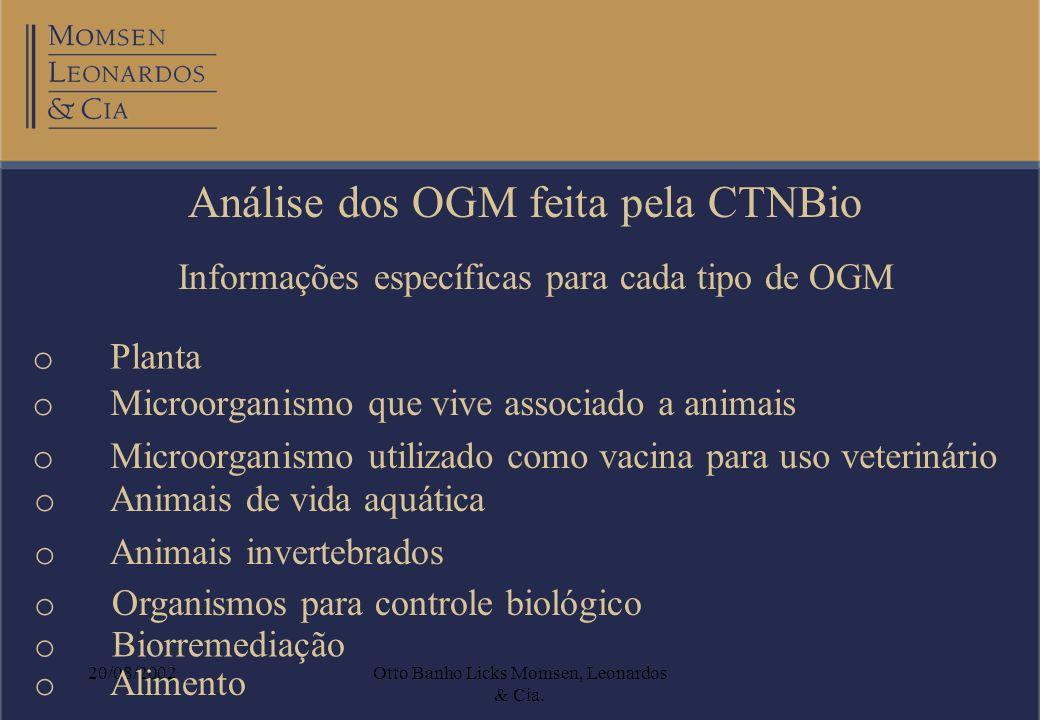 20/08/2002Otto Banho Licks Momsen, Leonardos & Cia. Análise dos OGM feita pela CTNBio Informações específicas para cada tipo de OGM o Planta o Microor