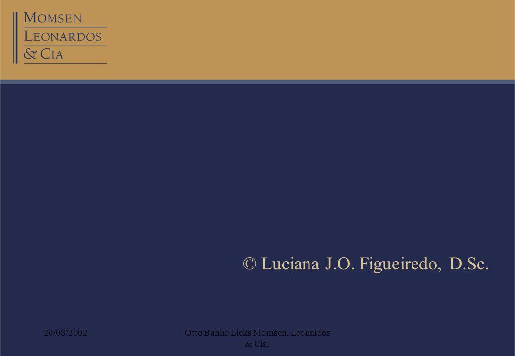 20/08/2002Otto Banho Licks Momsen, Leonardos & Cia. © Luciana J.O. Figueiredo, D.Sc.