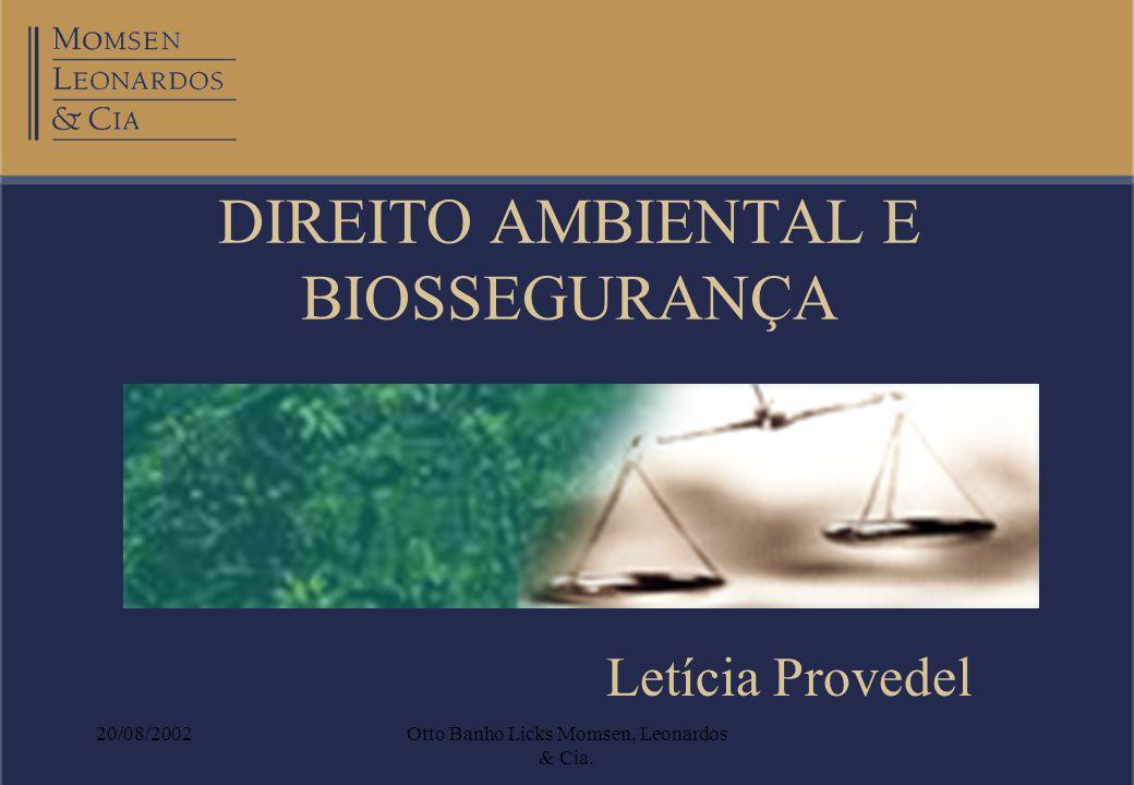 20/08/2002Otto Banho Licks Momsen, Leonardos & Cia. DIREITO AMBIENTAL E BIOSSEGURANÇA Letícia Provedel