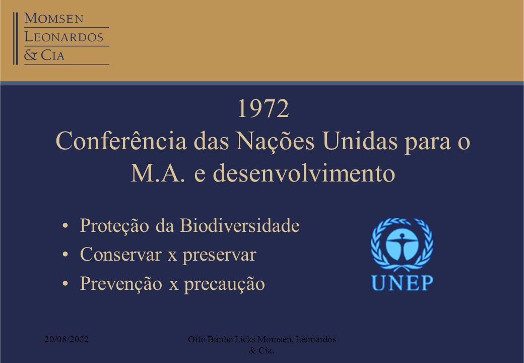 20/08/2002Otto Banho Licks Momsen, Leonardos & Cia. 1972 Conferência das Nações Unidas para o M.A. e desenvolvimento Proteção da Biodiversidade Conser