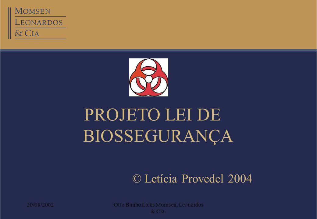 20/08/2002Otto Banho Licks Momsen, Leonardos & Cia. PROJETO LEI DE BIOSSEGURANÇA © Letícia Provedel 2004