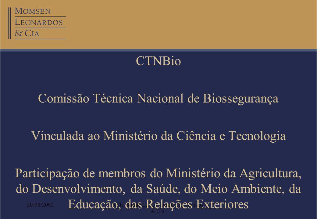 20/08/2002Otto Banho Licks Momsen, Leonardos & Cia. CTNBio Comissão Técnica Nacional de Biossegurança Vinculada ao Ministério da Ciência e Tecnologia