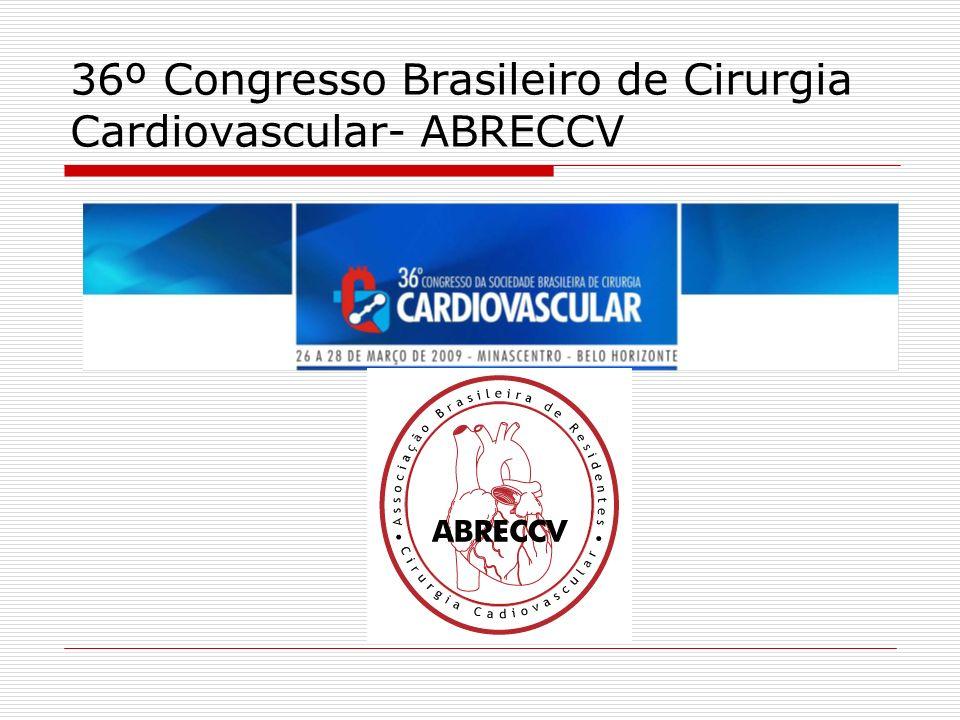 ABRECCV (2009-2010) PRESIDENTE: Dr.Marcos Gradim Tiveron – InCor-HCFMUSP VICE-PRESIDENTE: Dr.