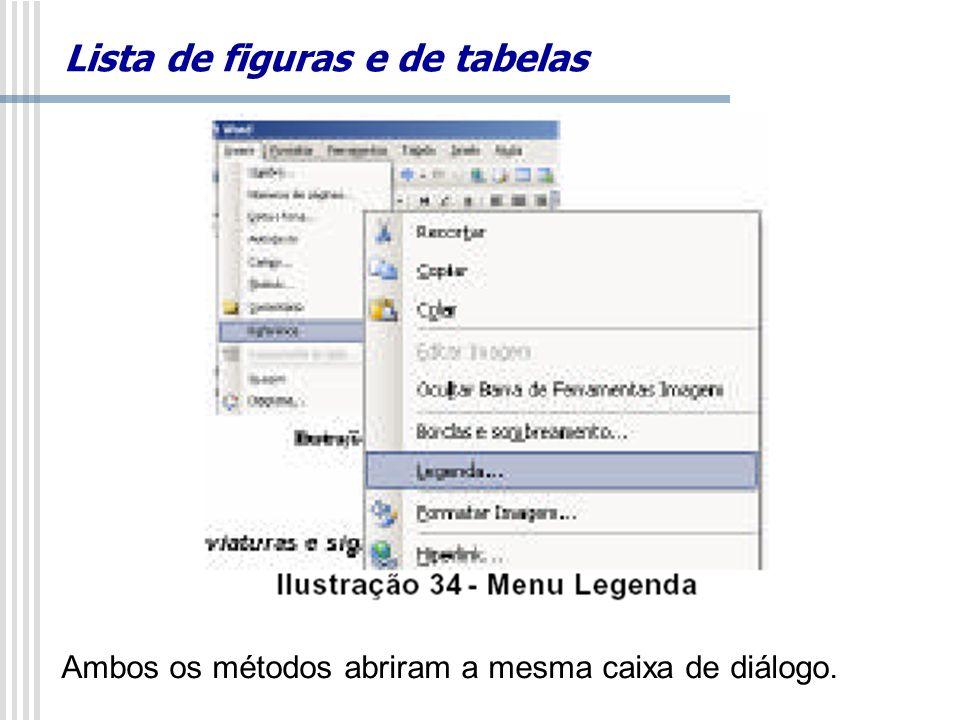 Ambos os métodos abriram a mesma caixa de diálogo.