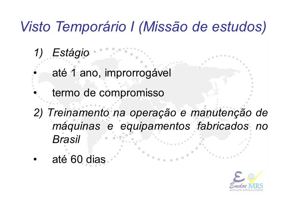 1)Estágio até 1 ano, improrrogável termo de compromisso 2) Treinamento na operação e manutenção de máquinas e equipamentos fabricados no Brasil até 60