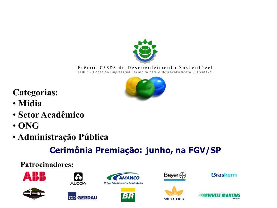 Categorias: Mídia Setor Acadêmico ONG Administração Pública Cerimônia Premiação: junho, na FGV/SP Patrocinadores: