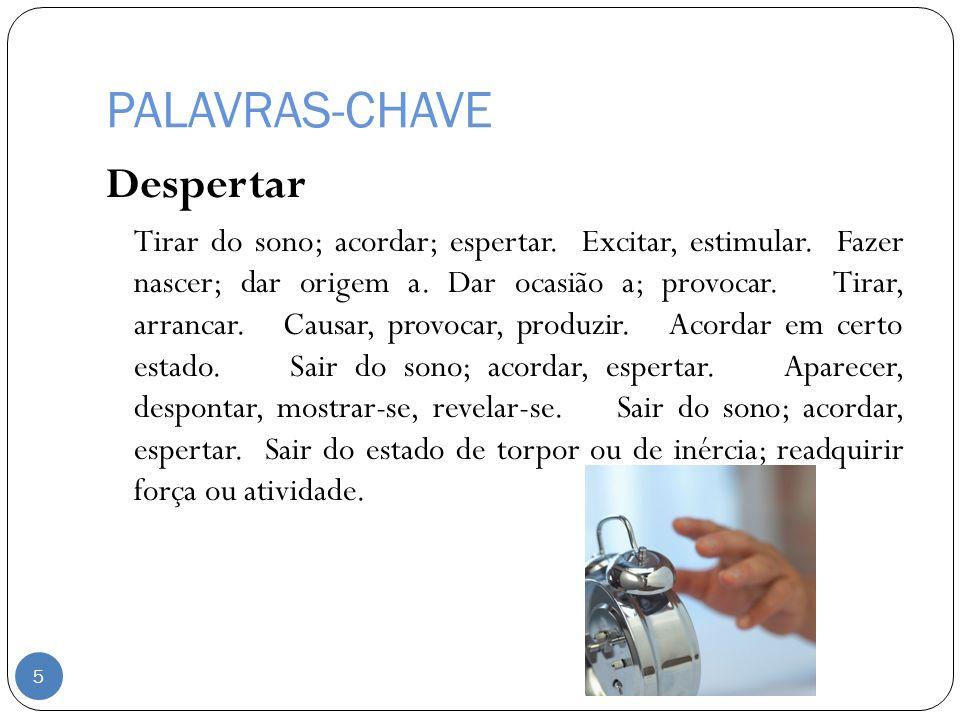 PALAVRAS-CHAVE Persuasão Ato ou efeito de persuadir (-se).