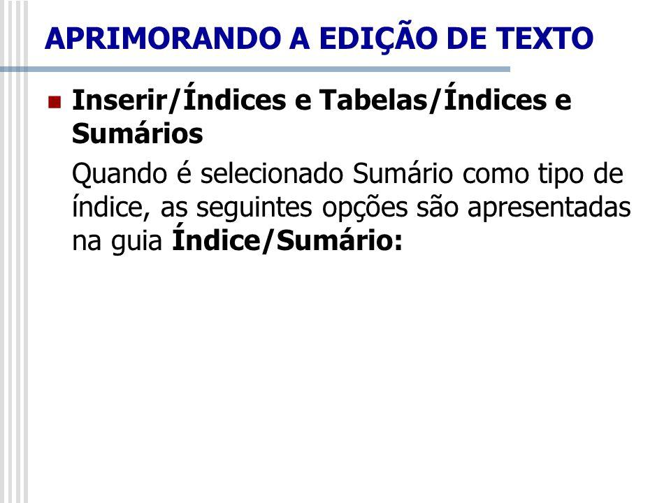 Inserir/Índices e Tabelas/Índices e Sumários Quando é selecionado Sumário como tipo de índice, as seguintes opções são apresentadas na guia Índice/Sum