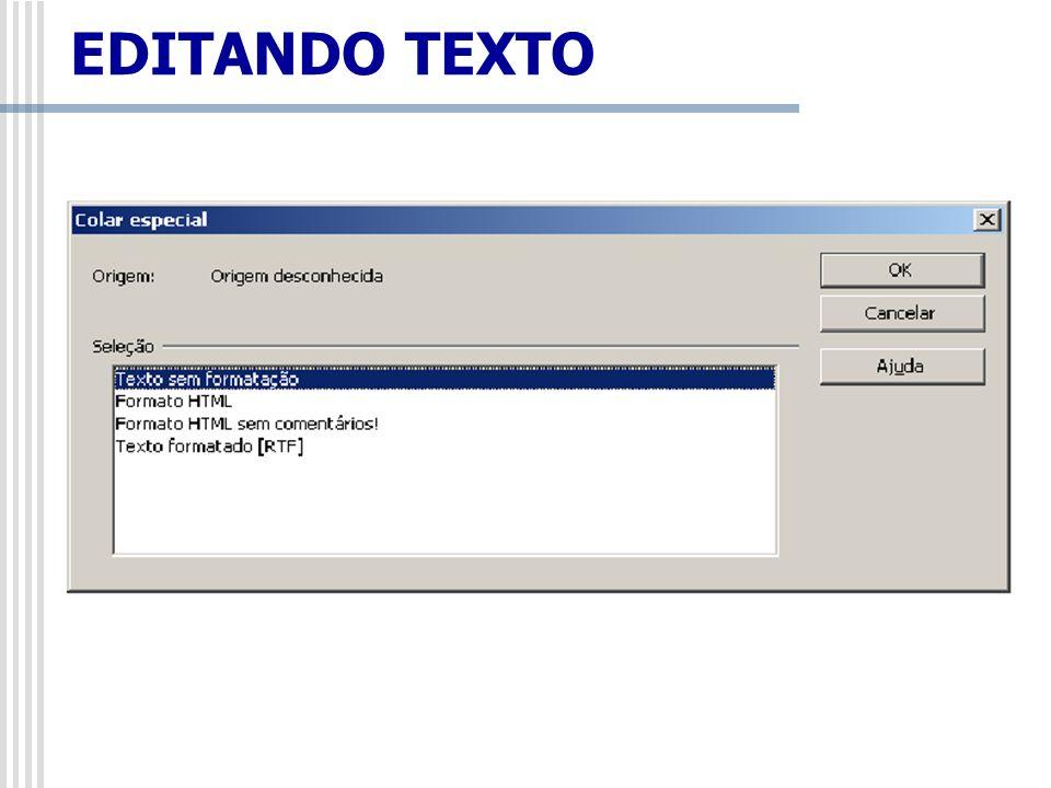 Editar/Navegador – F5 Este comando possibilita percorrer rapidamente um documento com várias páginas, buscar uma determinada tabela, uma figura, títulos, seções, fórmulas de tabelas, notas, notas de rodapé, entre outros: EDITANDO TEXTO